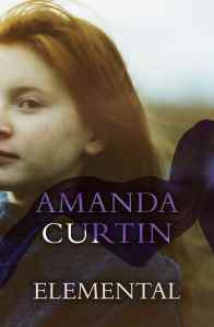 Writer Amanda Curtin Book Cover - Elemental