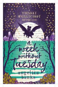 Writer (Danielle Wood and Heather Rose) Angelica Banks Book Cover - A Week Without Tuesday