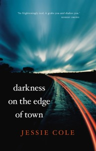 Book cover shot of Darkness on the Edge of Town by Jessie Cole