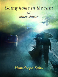 Writer Monideepa Sahu Book Cover - Going Home in the Rain