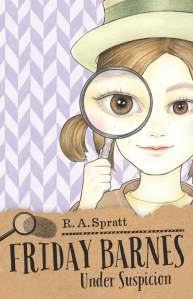 Writer R. A. Spratt Book Cover - Friday Barnes Under Suspicion