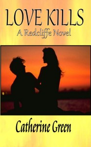 Writer Catherine Green Book Cover - Love Kills - A Redcliffe Novel