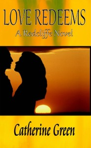 Catherine Green Book - Love Redeems - A Redcliffe Novel