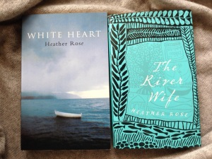 Writer Heather Rose Book Covers - White Heart and The River Wife