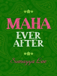 Writer Sumayya Lee Book Cover - Maha Ever After