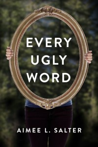 Writer Aimee L. Salter Book Cover - Every Ugly Word