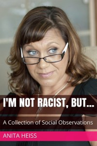 Writer Anita Heiss Book Cover - I'm Not Racist, But...