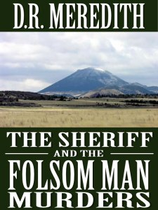 Writer D. R. Meredith Book Cover - The Sheriff and the Folsom Man Murders