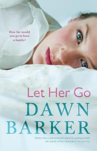 Writer Dawn Barker Book Cover - Let Her Go