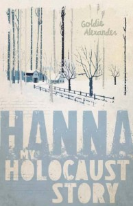 Writer Goldie Alexander Book Cover - My Holocaust Story: Hanna