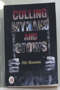 Writer RK Biswas's Book Cover - Culling Mynahs and Crows