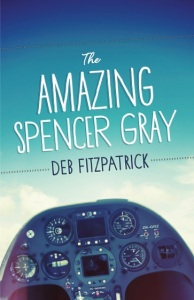 Writer Deb Fitzpatrick Book Cover - The Amazing Spencer Gray