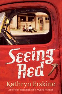 Writer Kathryn Erskine Book Cover - Seeing Red British edition