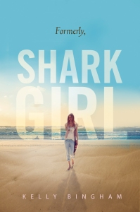 Writer Kelly Bingham Book Cover - Formerly, Shark Girl