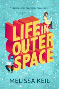 Writer Melissa Keil Book Cover - Life in Outer Space
