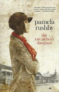 Writer Pamela Rushby Book Cover - The Ratcatcher's Daughter
