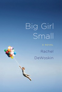 Writer Rachel DeWoskin Book Cover - Big Girl Small