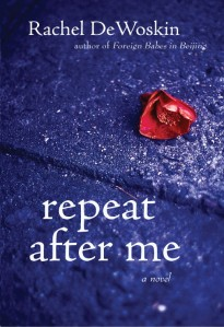Writer Rachel DeWoskin Book Cover - Repeat After Me