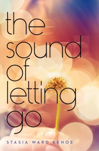Writer Stasia Kehoe Book Cover - The Sound of Letting Go