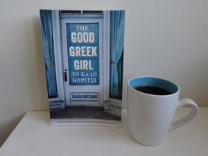 The Good Greek Girl by Maria Katsonis, plus a cup of coffee