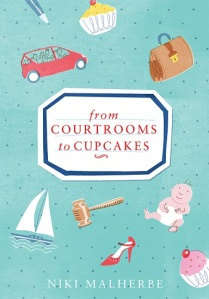 Writer Niki Malherbe Book Cover - From Courtrooms to Cupcakes