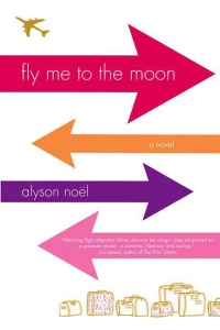 Writer Alyson Noël Book Cover - Fly Me to the Moon