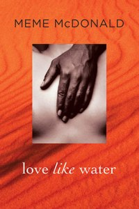 Writer Meme McDonald Book Cover - Love Like Water