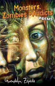 Writer Gwendolyn Zepeda Book Cover - Monsters, Zombies + Addicts
