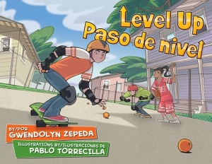 Writer Gwendolyn Zepeda Book Cover - Level Up / Paso de Nivel