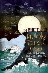 Co-editors Kirsty Murray, Payal Dhar and Anita Roy Book Cover - Eat the Sky, Drink the Ocean