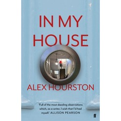 Writer Alex Hourston Book Cover - In My House