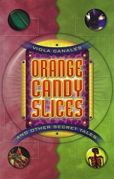 Writer Viola Canales Book Cover - Orange Candy Slices and Other Secret Tales