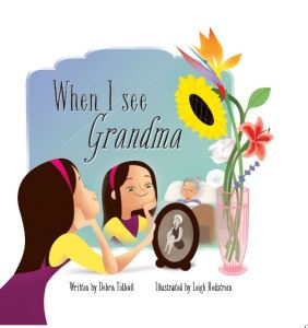Writer Debra Tidball Book Cover - When I See Grandma