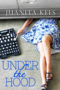 Writer Juanita Kees Book Cover - Under the Hood