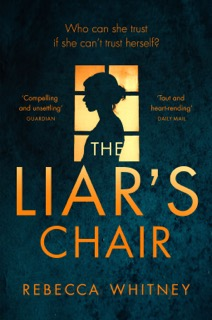 Writer Rebecca Whitney Book Cover - The Liar's Chair