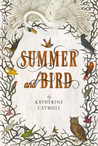Writer Katherine Catmull Book Cover - Summer and Bird