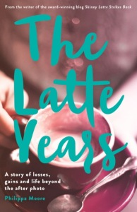 Writer Philippa Moore Book Cover - The Latte Years