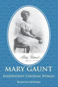 Writer Bronwen Hickman Book Cover - Mary Gaunt - Independent Colonial Woman