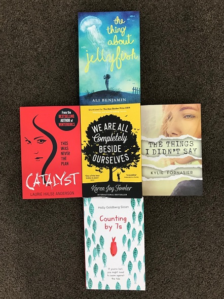 Books - Catalyst by Laurie Halse Anderson, The Thing About Jellyfish by Ali Benjamin, The Things I Didn't Say by Kylie Fornasier, We Are All Completely Beside Ourselves by Karen Joy Fowler and Counting by 7s by Holly Goldberg Sloan