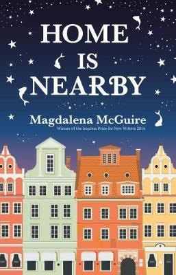 Writer Magdalena McGuire Book Cover - Home is Nearby