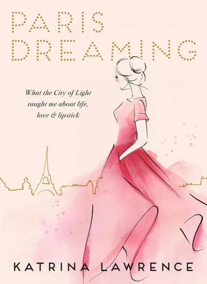 Writer Katrina Lawrence Book Cover - Paris Dreaming
