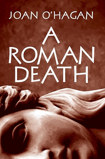 Writer Joan O'Hagan Book Cover - A Roman Death
