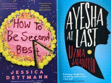 How to Be Second Best by Jessica Dettman and Ayesha at Last by Uzma Jalaluddin