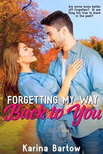 Writer Karina Bartow Book Cover - Forgetting my Way Back to You