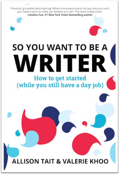 Writers Allison Tait and Valerie Khoo Book Cover - So You Want to Be a Writer