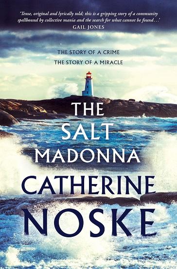Writer Catherine Noske Book Cover - The Salt Madonna