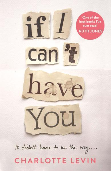 Writer Charlotte Levin Book Cover - If I Can't Have You