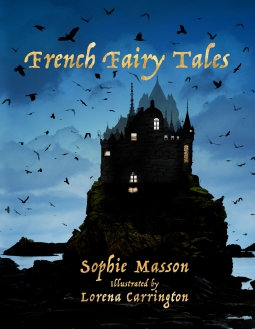Lorena Carrington and Sophie Masson Book - French Fairy Tales