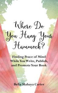 Writer Bella Mahaya Carter Book Cover - Where Do You Hang Your Hammock?