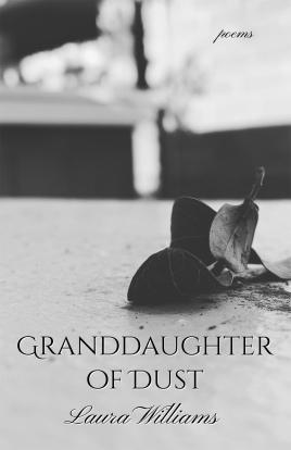 Poet Laura Williams Book Cover - Granddaughter of Dust